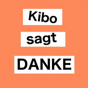 Kibo sagt DANKE